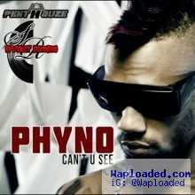 Phyno - Cant You See